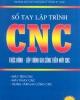 Sổ tay Lập trình CNC - Trần Thế San, TS. Nguyễn Ngọc Phương