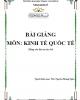 Bài giảng Kinh tế quốc tế - ĐH Phạm Văn Đồng