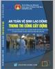 Ebook An toàn vệ sinh lao động trong thi công xây dựng