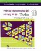 Ebook Phân loại và phương pháp giải các dạng bài tập Toán 10 (Chương trình nâng cao - Tập 1): Phần 2