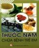 Ebook Thuốc Nam chữa bệnh trẻ em: Phần 2 - NXB Văn hóa thông tin