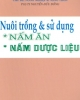 Ebook Nuôi trồng và sử dụng nấm ăn, nấm dược liệu - PGS. TS. Nguyễn Hữu Đống (chủ biên)