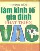Ebook Hướng dẫn làm kinh tế gia đình phát triển VAC - KS. Nguyễn Duy Khoát