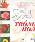 Ebook Kỹ thuật trồng và chăm sóc cây cảnh Phương pháp trồng hoa: Phần 1 - Việt Chương, Lâm Thị Mỹ Phương