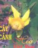 Ebook Cây cảnh, hoa Việt Nam: Phần 1 - Trần Hợp