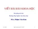 Viết bài báo cáo khoa học bài giảng: Phương pháp nghiên cứu khoa học - PGs. Phạm Văn Kim