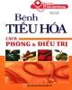 Ebook Bệnh tiêu hóa cách phòng và điều trị: Phần 1 - Nguyễn Bảo