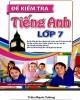 Ebook Đề kiểm tra tiếng Anh lớp 7: Phần 1 - Trần Mạnh Tường