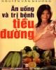 Ebook Ăn uống và trị bệnh tiểu đường: Phần 2 - Nguyễn Văn Nhương