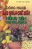 Ebook Công nghệ bảo quản - chế biến nông sản sau thu hoạch - TS. Trần Văn Chương