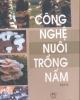 Ebook Công nghệ nuôi trồng nấm (Tập 2) - GS.TS Nguyễn Lân Dũng