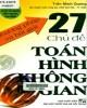 Ebook Phương pháp và bài giải 27 chủ đề toán hình không gian: Phần 1 - Trần Minh Quang