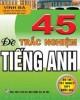 Ebook 45 đề trắc nghiệm tiếng Anh (Tài liệu ôn thi TN THPT Quốc gia): Phần 1 - Vĩnh Bá