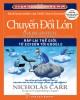 Ebook Chuyển đổi lớn - Ráp lại thế giới, từ Edison tới Google: Phần 1 - Nicholas Carr