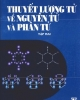 Ebook Thuyết lượng tử về nguyên tử và phân tử: Tập 2 - Nguyễn Đình Huề (Chủ biên)