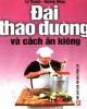 Ebook Đái tháo đường và cách ăn kiêng: Phần 2 - Lý Thanh, Dương Hồng