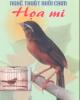 Ebook Nghệ thuật nuôi chim Họa mi: Phần 1 - Việt Chương