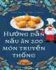 Ebook Hướng dẫn nấu ăn 200 món truyền thống: Phần 2
