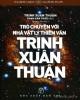 Ebook Trò chuyện với nhà vật lý thiên văn Trịnh Xuân Thuận: Phần 1 - NXB Trẻ