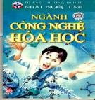 Tủ sách hướng nghiệp - Nhất nghệ tinh: Ngành Công nghệ Hóa học - Chủ biên: Nguyễn Thắng Vu