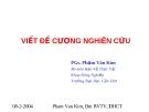 Bài giảng Viết đề cương nghiên cứu - PGs. Phạm Văn Kim