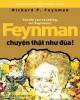 Ebook Feynman chuyện thật như đùa: Phần 2 - Rochard P. Feynman