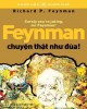 Ebook Feynman chuyện thật như đùa: Phần 1 - Rochard P. Feynman