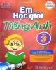 Ebook Em học giỏi tiếng Anh lớp 3 (Tập 1): Phần 1 - Đại Lợi