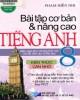 Ebook Kiến thức cần nhớ, bài tập cơ bản và nâng cao môn tiếng Anh 8: Phần 1 - Phạm Hiền Nhi