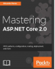 Ebook Mastering ASP.NET Core 2.0_ MVC - Ricardo Peres: Làm chủ Asp.net core 2.0