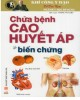 Ebook Chữa bệnh cao huyết áp và biến chứng: Phần 1
