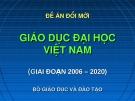 Bài giảng Đề án đổi mới giáo dục đại học Việt Nam (giai đoạn 2006 - 2020)