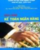 Giáo trình Kế toán ngân hàng: Phần 1 - TS. Trần Phước (chủ biên)