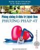 Ebook Phương pháp và điều trị bệnh theo phương pháp 4T: Phần 1 - BS.ThS. Vân Quang Hùng, TT.TS. Thích Nhật Từ