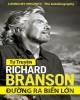 Ebook Tự truyện Richard Branson - Đường ra biển lớn: Phấn 1 - NXB Lao động xã hội