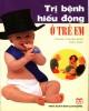 Ebook Trị bệnh hiếu động ở trẻ em: Phần 1