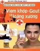 Ebook Những điều cần biết về bệnh viêm khớp - Gout và loãng xương: Phần 1