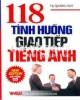 Ebook 118 tình huống đàm thoại tiếng Anh: Phần 1