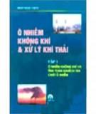 Ebook Ô nhiễm không khí và xử lý khí thải (Tập 1) - GS.TS Trần Ngọc Chấn