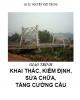 Giáo trình Khai thác, kiểm định, sửa chữa, tăng cường cầu - GS.TS Nguyễn Viết Trung