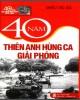 Ebook 40 năm thiên anh hùng ca giải phóng: Phần 1 - NXB Văn hóa Thông tin
