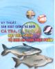 Ebook Kỹ thuật sản xuất giống và nuôi cá tra, cá ba sa đạt tiêu chuẩn vệ sinh an toàn thực phẩm - NXB Nông nghiệp