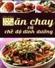 Ebook Thực đơn ăn chay và chế độ dinh dưỡng: Phần 2