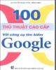 Ebook 100 thủ thuật cao cấp với công cụ tìm kiếm google: Phần 2 - NXB Giao thông Vận tải