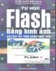 Ebook Tự học flash 5.0 bằng hình ảnh, các bài tập thực hành thiết yếu: Phần 1 - NXB Thống Kê