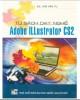Ebook Tủ sách dạy nghề - Adobe iLLustrator CS2: Phần 1 - NXB Đại học Quốc gia Hà Nội