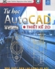 Ebook Tự học AutoCAD thiết kế 2D: Phần 1 - NXB Lao Động