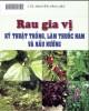 Ebook Rau gia vị kỹ thuật trồng, làm vườn thuốc Nam và nấu nướng: Phần 1 - NXB Nông Nghiệp