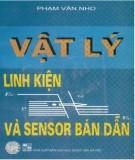 Ebook Vật lý linh kiện và sensor bán dẫn: Phần 1 - NXB Đại học Quốc gia Hà Nội