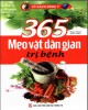 Ebook 365 mẹo vặt dân gian trị bệnh: Phần 1 - NXB Văn hóa Thông tin